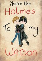 You're the Holmes to my Watson by blue-umbrella