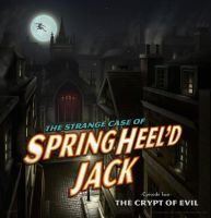 Spring Heel'd Jack Episode II - The Crypt of Evil by Jamie-Egerton