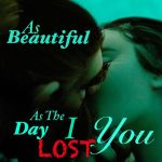 As Beautiful as the Day I Lost You by LovesEternalBloom