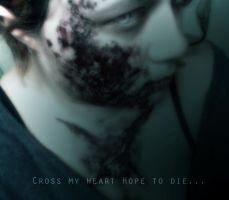 Cross My heart hope to die by HeroinFilledAlfred
