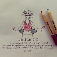 WOTD: Cathartic by hooraylorraine
