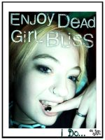Enjoy Dead Girl Bliss by VunerableHeart