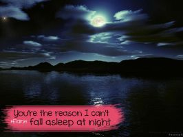You're the reason why I can't fall asleep at night by xElaine