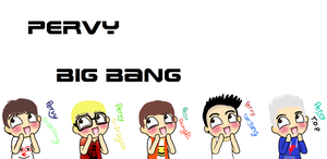 Pervy Big Bang by bloodplusrocks