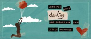 Let's fly away, darling by gidget-