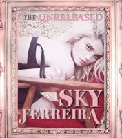 Sky Ferreira - The Unreleased by KawaiiLoliGirl