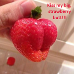 Kiss My Big, Strawberry Butt!!! by TheQueenofNerds