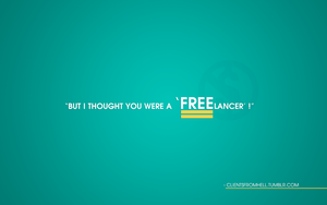 Free-Lancer Quote Wallpaper by motion-attack