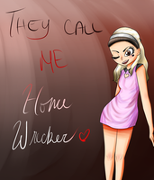 ~*~They Call Me Homewrecker~*~ by Monochrome-Colors