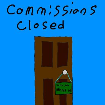 Commisons are closed! by UnderworldProduction