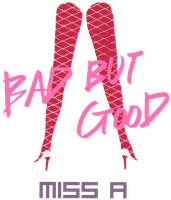 Miss A - Bad But Good Logo by classicluv