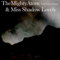 The Mighty Atom + Guest - Twist/Run/Repulsion by The-H-Person