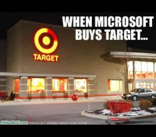 WHEN MICROSOFT BUYS TARGET... by StacMaster-S
