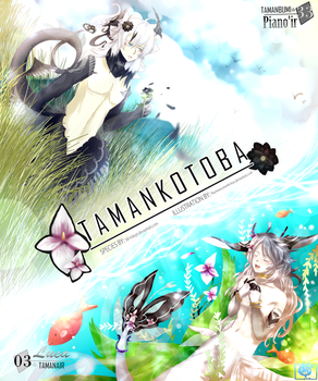 [CE] Tamankotoba: Land Meets Water by TheAwesomeAki-kun