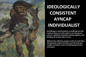 Ideologically Consistent Ayncap Individualist by Valendale