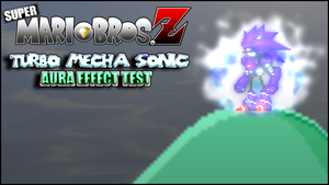 SMBZ - Turbo Mecha Sonic - Aura Effects Test by xXBrawlStudiosXx