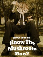 Do you know the mushroom man? by Stock7000