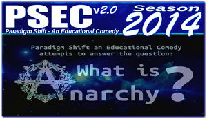 PSEC 2014 What Is Anarchy? by paradigm-shifting
