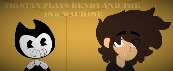 Tristan Plays Bendy And The Ink Machine by tristananimation