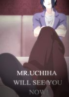 Mr. Uchiha Will See You by SupremeDarkQueen