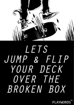 Jump flip yout deck...... by clux-box