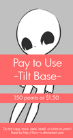 Pay To Use Base {Tilt} 150pts or $1.50 by Koru-ru
