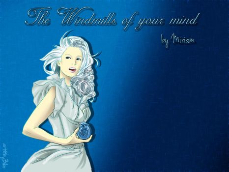 Miriam: the windmills of your mind by byBibo