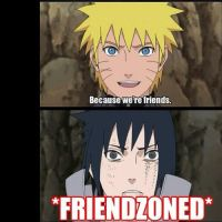 Naruto friendzoned by bekka72798
