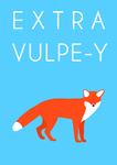 Extra Vulpe-y Poster by FleetfootWonderbolt