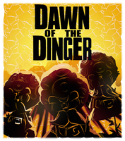 Dawn Of The Dinger by Veromorte