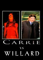 Carrie vs. Willard poster by SteveIrwinFan96