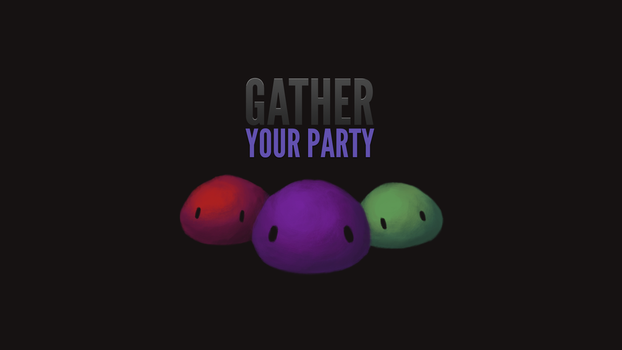 Gather Your Party Wallpaper by aGrimVale