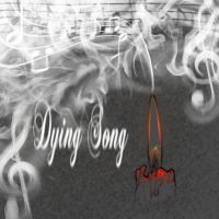 Dying Song by SumtimesIplaytheFool