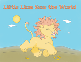 Little Lion Sees the World by AmblingPhotographer