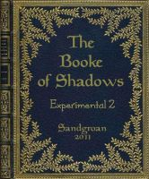Booke of Shadows Experiment 2 by Sandgroan