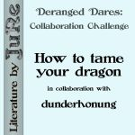 Deranged Dares - How to tame your dragon by weyrwoman-lessa