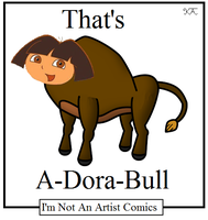 That's A-Dora-Bull by NotAnArtistComics