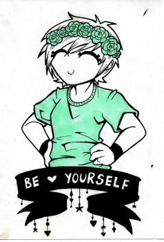 be yourself. by JammyScribbler