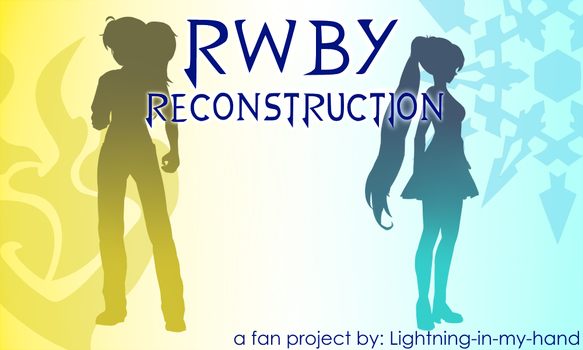 RWBY- Reconstruction (FAN VISUAL NOVEL) by Lightning-in-my-Hand