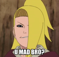 U mad bro by Deidara-The-Akatsuki