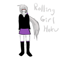 Rolling Girl Haku by Zet206