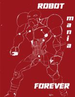 ROBO mania FOREVER by mtijan2008