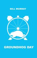 Groundhog Day poster by d-art-studios