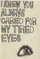 Tired Eyes by ERIN-boo
