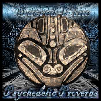 Psychedelic Proverbs by Sacredvine