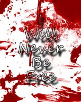 Never Free by morbidmind6