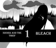 Bleach- Sinner and the thief (prologue End) by NODSss