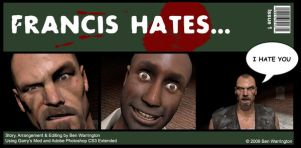 Left 4 Dead - Francis Hates... by MysticalNomad