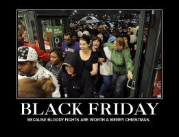 Black Friday Demotivator by PurplePhoneixStar