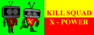 KILL SQUAD | X - POWER by tentabrobpy